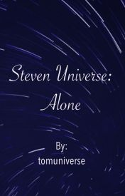 Steven Universe: Alone by tomuniverse
