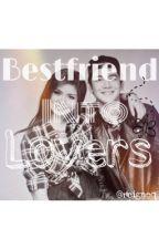 Bestfriend Into Lovers (LoiShua Fanfic) by reigneq