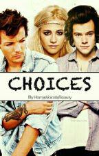 Choices. by HarrysVoiceIsBeauty