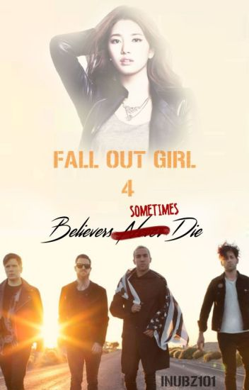 Fall Out Girl 4: Believers Sometimes Die