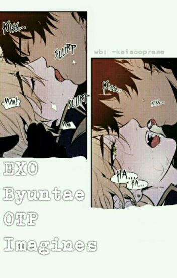 [COMPLETE] EXO Byuntae OTP Imagines