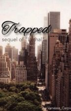 Trapped (sequel di Lethal) √ by Vanessa_Carpio