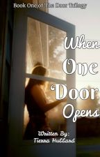 PUBLISHED: When One Door Opens [Book One of The Doors Trilogy] by mokihanas_hale