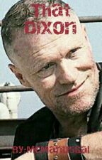 That Dixon (Pre-Apocalyptic Merle Dixon Story) by McManusGal