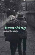 Breathing - Italian Translation by MariaEugenia94