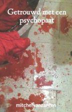 Getrouwd met een psychopaat by mitchelvanzanten