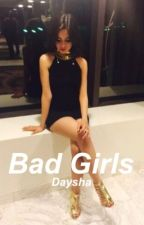 Bad Girls by Daysha_Caylen