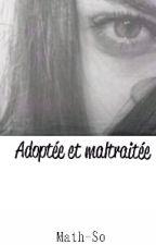 Adoptée et maltraitée by Math-So