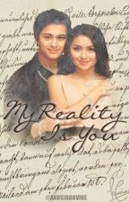 My Reality is You (a KathQuen fanfic) by JanuaryDelaCruz