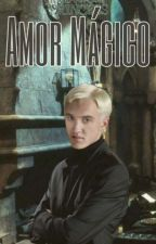 Amor Magico (draco malfoy y tu) by SabrinaSpellman30