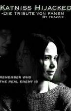 Katniss Hijacked-Die Tribute Von Panem ✔ by Frazzie