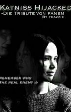 Katniss Hijacked-Die Tribute Von Panem ✔ by Frazzie