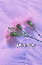 paradise by anxviety