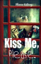 Kiss me, Please by BlancaEstvez