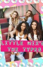 Little Mix's The Types by Little_muffin_92