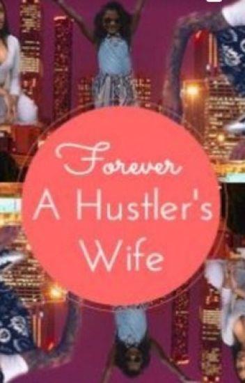 Forever A Hustler's Wife (Triology)