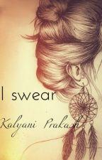 I swear... by Kalyani678