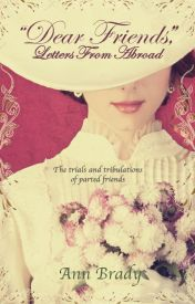 Dear Friends: Letters from Abroad by AnnBrady