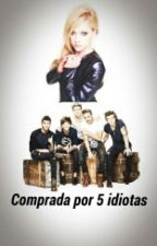 Comprada por 5 idiotas (ONEDIRECTION) by PriscyLarry