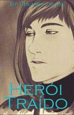 Herói Traído by Dudaaa21