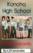 Konoha High School [Edição em Andamento] by LiliYamanaka