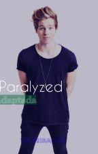 Paralyzed - One Shot Luke Hemmings y tu ADAPTADA by garrixftgrazer