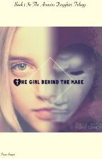 The Girl Behind The Mask *                             -Book 1 in the assassins daughter trilogy- by taingy