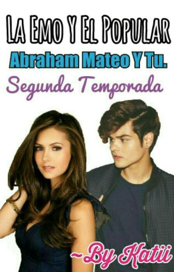 La Emo Y El Popular-Segunda Temporada Abraham Y Tu. (Original)