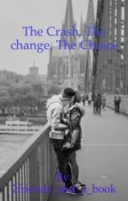 The Crash, The Change, and The Choice by 2_Friends_and_a_book