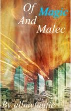 Of Magic and Malec (Malec) by allmyfanfic