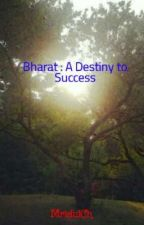Bharat : A Journey to Success by MridulCh