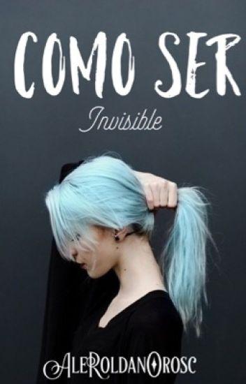 Como ser invisible