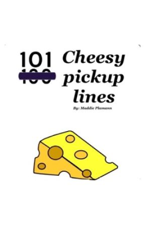 101 Cheesy Pickup Lines by _maddieplamann_