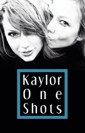 Kaylor One-Shots