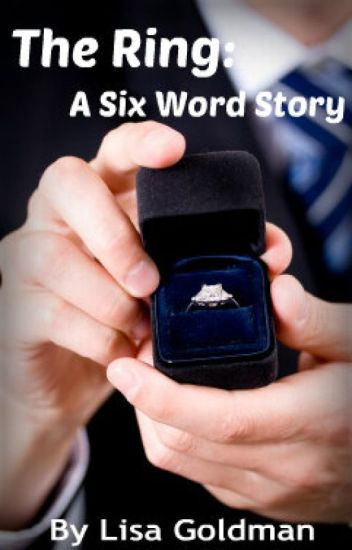 The Ring: A Six Word Story