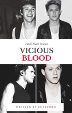 Vicious Blood (DARK NIALL HORAN) [Réécriture] by CutePoro