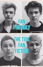 Fan Friendly (The Tide Fan Fiction) by TommyFitch