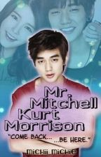 Mr. Mitchell Kurt Morrison (Come Back... Be here) by michiimichie