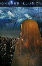 Sombres Illusions - La fin d'un monde by Silver-Night