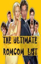 THE Ultimate Rom-com list. by XXscoobyXX