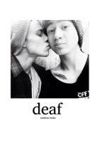 deaf; cashton/muke by hushemmo