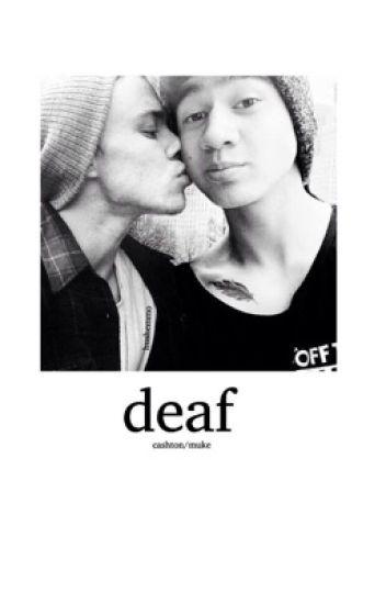 deaf; cashton/muke