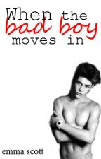 When The Bad Boy Moves In #Wattys2015 by xolovebeachox