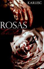 Rosas Teñidas © ||One Shot|| by LeskarWelman