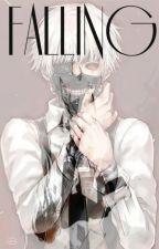 Falling [Kaneki Ken x Reader] by I-thought-I-was-Me