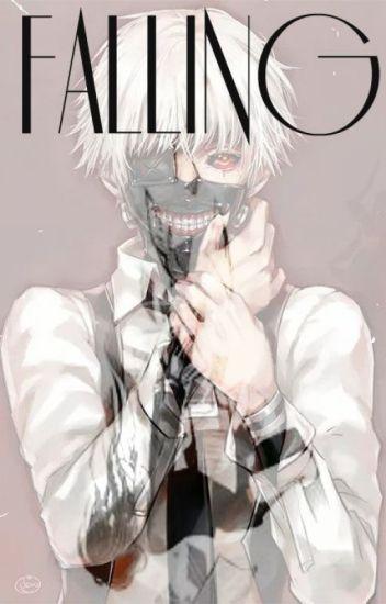 Falling [Kaneki Ken x Reader]