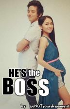 He's the BOSS (Kathniel Fanfiction) by soNOTyourdreamgirl