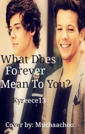 "What Does Forever Mean to You? (Sequel to ""When I Said Forever, I Meant It"") by Kyreece13"