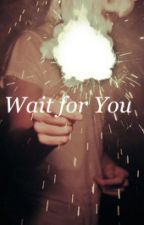 Wait for You by LexiLindale