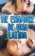 Me enamore de una Latina    Terminada    #GoldenAwardsJC by AshPerez023